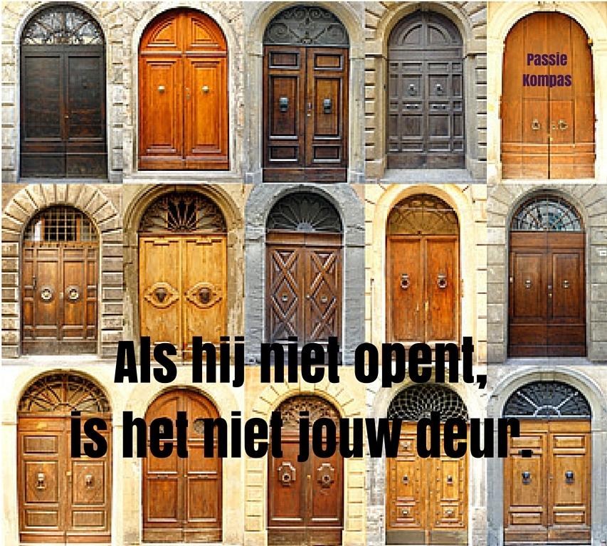 Als hij niet opent,is het niet jouw deur.